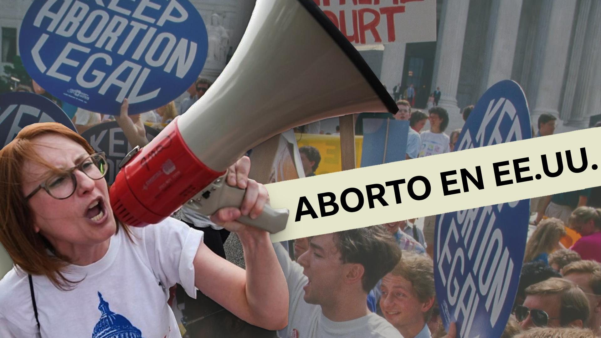 Aborto en Estados Unidos: la batalla de los conservadores para ilegalizar la int ...