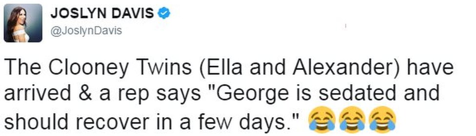 """Tweet from user joslyndavis reads: The Clooney Twins (Ella and Alexander) have arrived & a rep says """"George is sedated and should recover in a few days."""""""