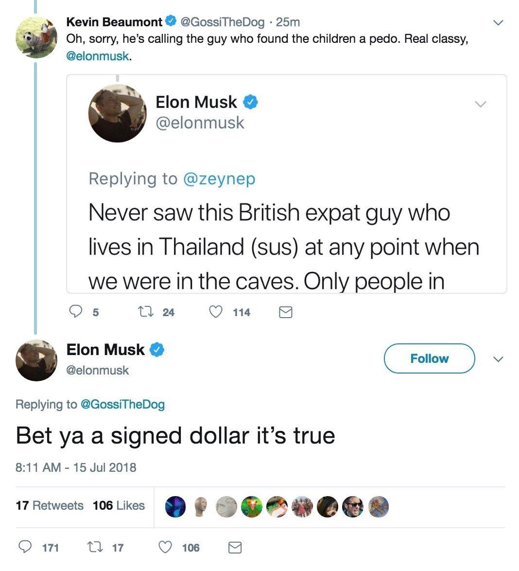 """Bet ya a signed dollar it's true,"" tweets Elon Musk after calling Mr Unsworth a ""pedo"""