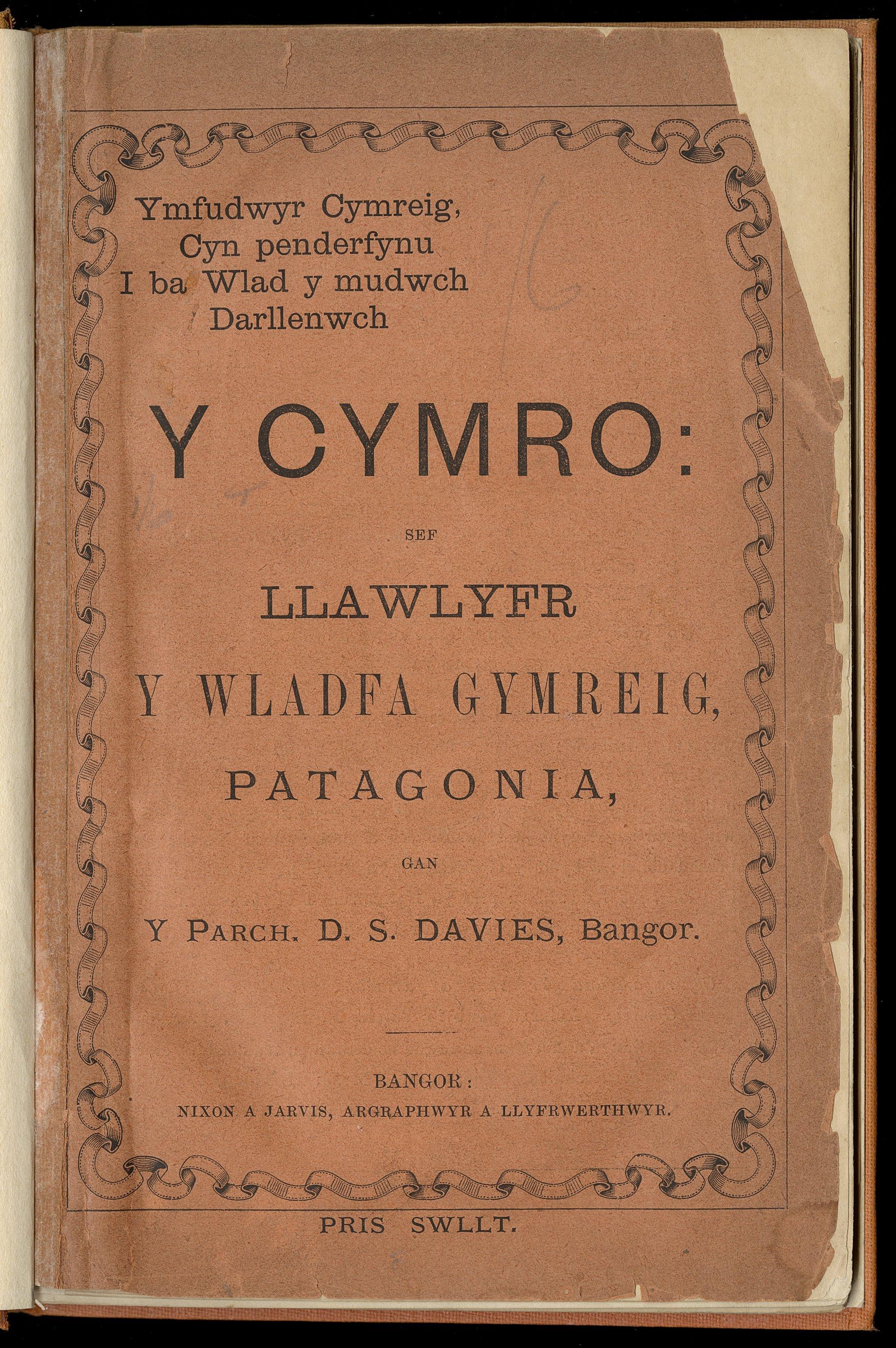"""Llawlyfr ymfudo i Gymry sy'n teithio i Batagonia - """"Y Cymro: sef Llawlyfr Y Wladfa Gymreig"""", 1881 gan Y Parch D. Stephen Davies, neu 'Davies Patagonia'."""