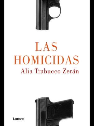 Las Homicidas, de Alia Trabucco