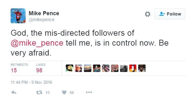 Tweet from @mikepence: God, the mis-directed followers of @mike_pence tell me, is in control now. Be very afraid.