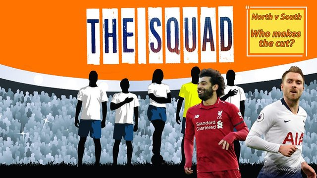 The Squad discuss which players would make a North v South Premier League XI.