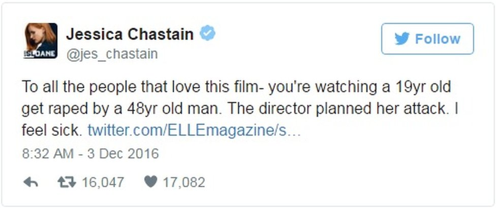 """Jessica Chastain: """"To all the people that love this film- you're watching a 19yr old get raped by a 48yr old man. The director planned her attack. I feel sick."""""""