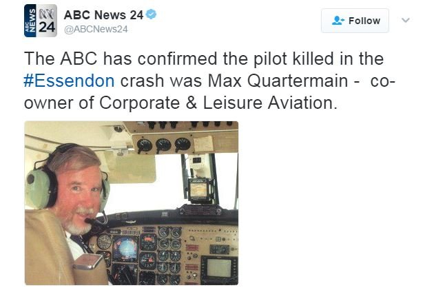 ABC News in Australia confirmed the pilot in the Melbourne plane crash as Max Quartermain