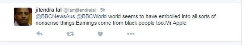 @BBCNewsAus @BBCWorld world seems to have emboiled into all sorts of nonsense things.Earnings come from black people too.Mr.Apple
