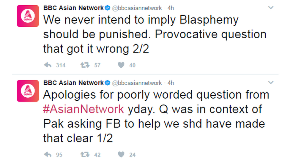 "BBC Asian Network tweets: ""Apologies for poorly worded question from #AsianNetwork yday. Q was in context of Pak asking FB to help we shd have made that clear. We never intend to imply Blasphemy should be punished. Provocative question that got it wrong."""