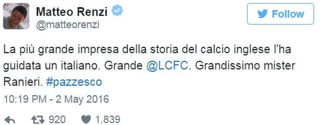 "Tweet by Italian PM Matteo Renzi: ""The greatest feat in English football history was led an Italian...Well done, Claudio Ranieri. #crazy"" - 2 May 2016"
