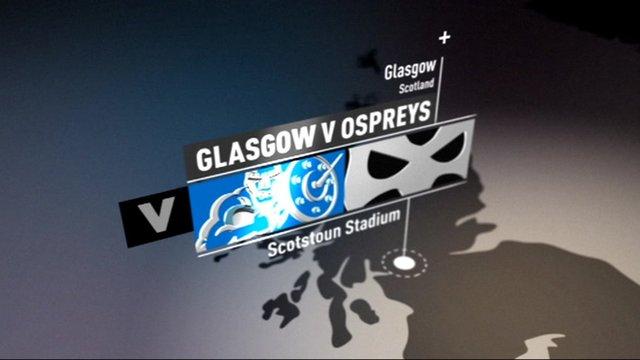Scrum V's Pro12 highlights: Glasgow Warriors 31-19 Ospreys