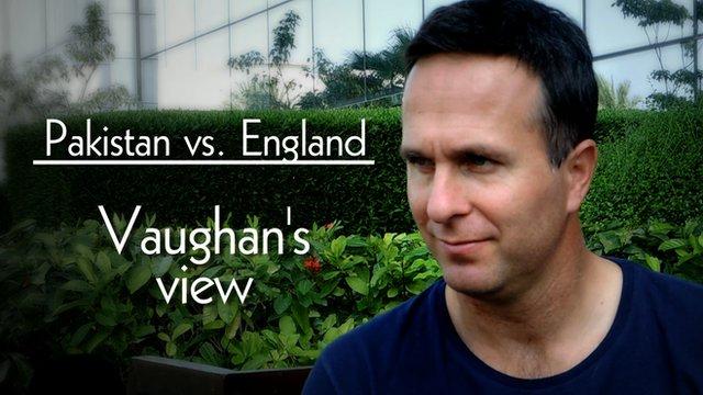 Pakistan v England - Michael Vaughan's view