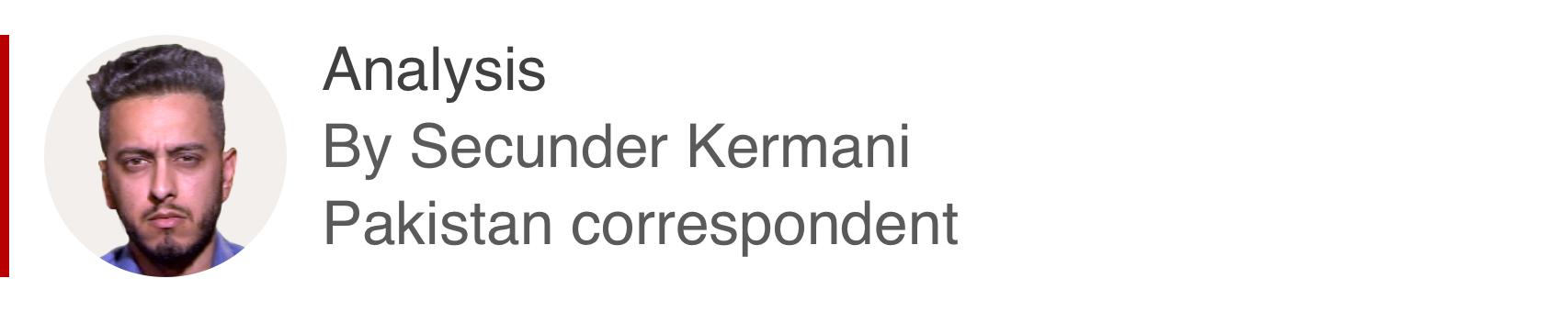 Analysis box by Secunder Kermani, Pakistan correspondent