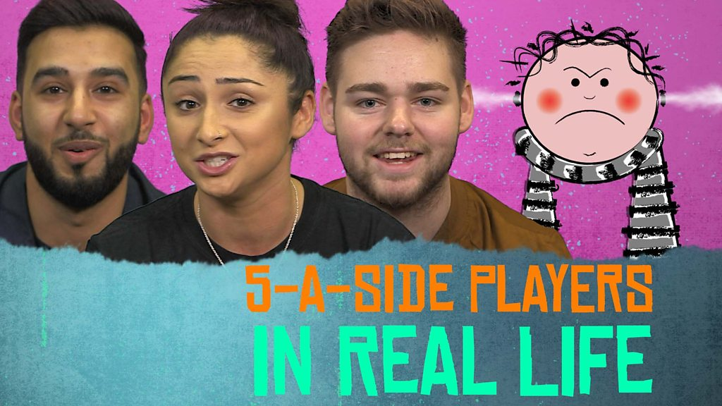 In Real Life: 'Aggressive', 'late', 'showboats' - typical 5-a-side players