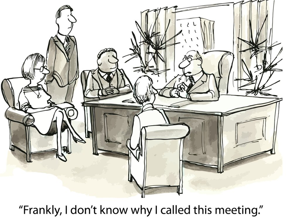 "Cartoon of board meeting with boss saying: ""Frankly I don't know why I called this meeting"""
